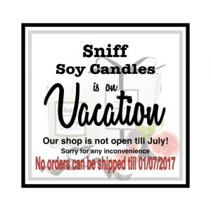 Sniff Soy Candles is on Vacation in June 2017